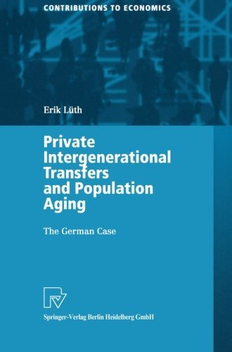 Download Private Intergenerational Transfers and Population Aging: The German Case (Contributions to Economics) Pdf