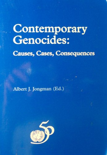 Contemporary Genocides: Causes, Cases, Consequences