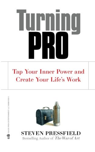 turning-pro-tap-your-inner-power-and-create-your-lifes-work
