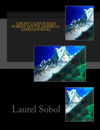Download Ghost Clouds Rain Forest South America~ Lined Journal (Fine Art Rainbow Journals~ Soli Deo Gloria) pdf epub