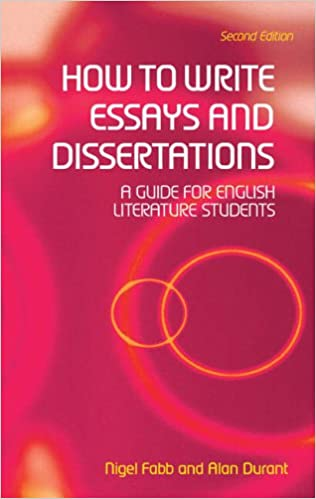 how to write essays and dissertations a guide for english  how to write essays and dissertations a guide for english literature students amazon co uk alan durant nigel fabb books