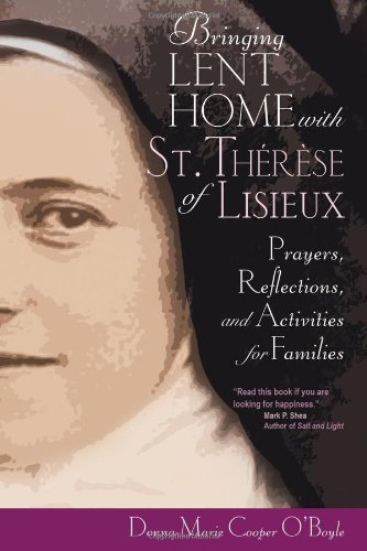 Bringing Lent Home with St. Therese of Lisieux: Prayers, Reflections, and Activities for Families