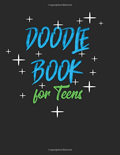 Doodle Book For Teens: 8.5 x 11, 120 Unlined Blank Pages For Unguided Doodling, Drawing, Sketching & Writing