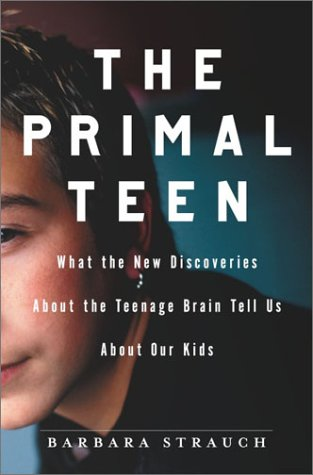 The Primal Teen: What the New Discoveries about the Teenage Brain Tell Us about Our Kids pdf