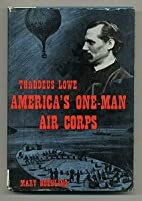 THADDEUS LOWE America's One-Man Air…