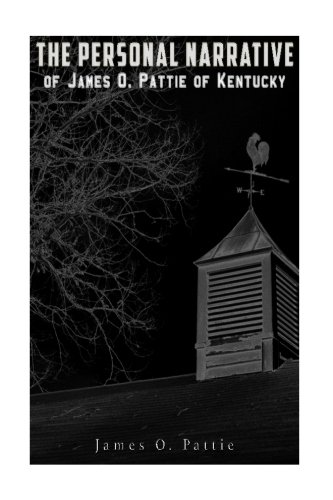 Download The Personal Narrative of James O. Pattie of Kentucky ebook