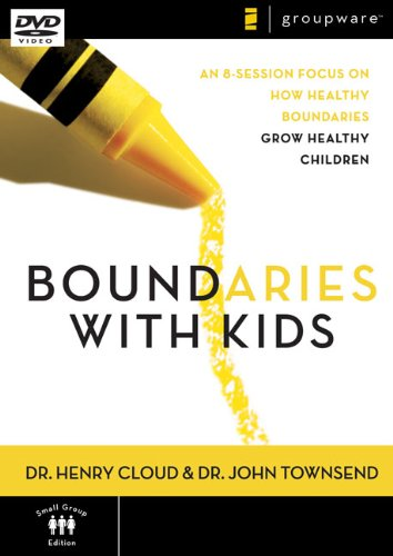Boundaries with Kids, Session 1: An 8-Sessions Focus on How Healthy Boundaries Grow Healthy Children pdf