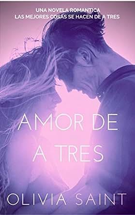 Amor de a Tres: Novela Romántica ( Tríos nº 1) eBook
