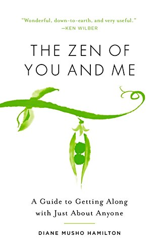 The Zen of You and Me: A Guide to Getting Along with Just About - Help Inc See Me