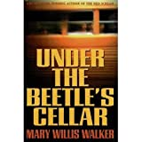 Under the Beetle's Cellar, Mary Willis Walker, 0385468598
