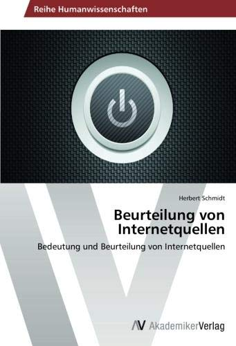 Beurteilung von Internetquellen: Bedeutung und Beurteilung von Internetquellen (German Edition) pdf