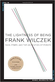 Book The Lightness of Being: Mass, Ether, and the Unification of Forces