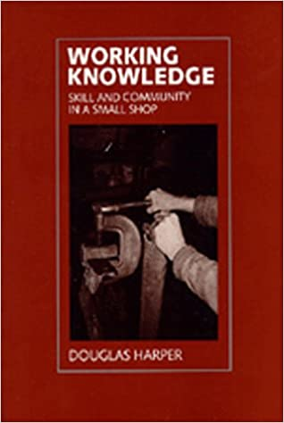 Book Working Knowledge: Skill and Community in a Small Shop
