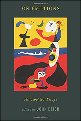 on emotions philosophical essays john deigh  on emotions philosophical essays reprint edition