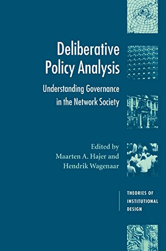 Deliberative Policy Analysis: Understanding Governance in the Network Society (Theories of Institutional Design)
