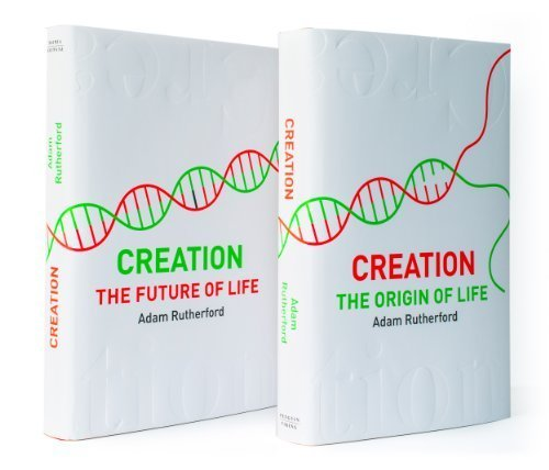 Creation: The Origin of Life / The Future of Life by Rutherford, Adam (2013) Hardcover