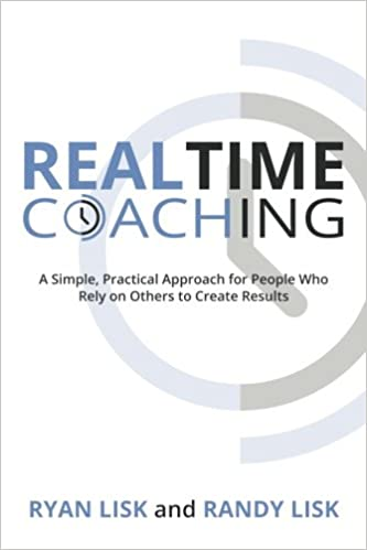 RealTime Coaching: A Simple, Practical Approach for People Who Rely on Others to Create Results