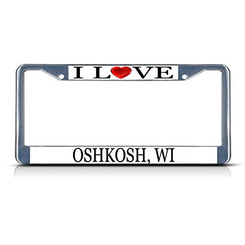 Bhartia I Love Heart Oshkosh, Wi Chrome License Plate Frame Stainless Metal Tag Holder 12
