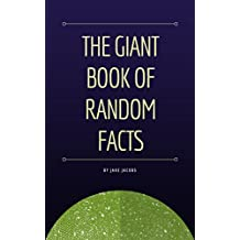 The Giant Book Of Random Facts (The Big Book Of Facts 13)