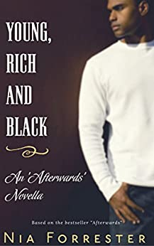 Young, Rich & Black: An Afterwards Novella by [Forrester, Nia]