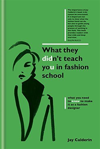 What They Didn't Teach You in Fashion School (What They Didn't Teach You In School) [Jay Calderin] (Tapa Dura)