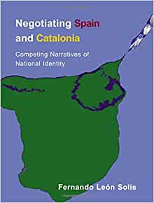 Negotiating Spain and Catalonia: Competing Narratives of National Identity