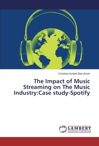 the-impact-of-music-streaming-on-the-music-industrycase-study-spotify