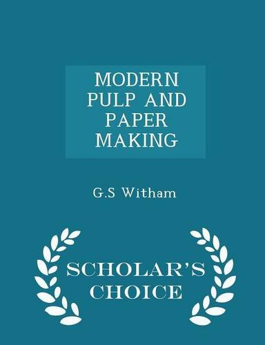 Read Online MODERN PULP AND PAPER MAKING - Scholar's Choice Edition PDF
