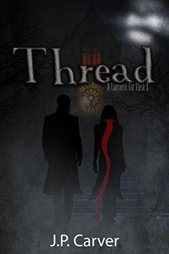 Thread (A Lament For Flesh Book 1)