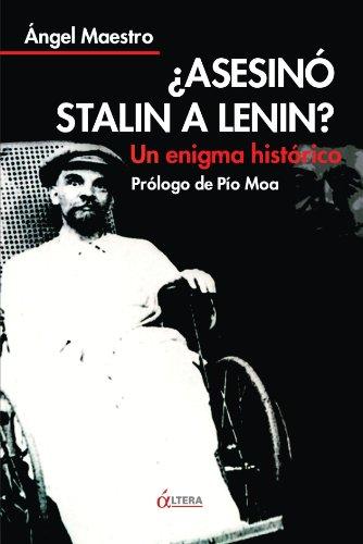 ¿Asesino Stalin a Lenin?: Un enigma historico (Spanish Edition) [Angel Maestro] (Tapa Blanda)