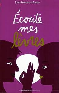vignette de 'Ecoute mes lèvres (Jana Novotny Hunter)'