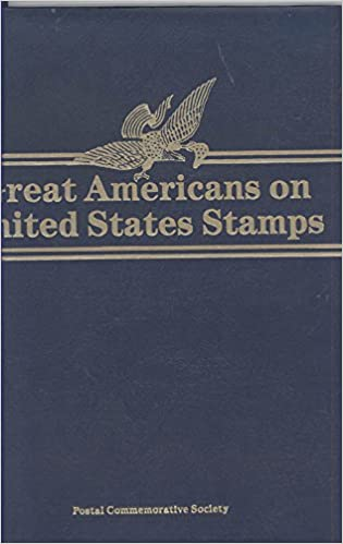 Great Americans On United States Stamps Complete Set Of 100 And 22kt Gold Replicas Each Stamp Postal Commemorative Society Amazon Books