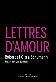 Lettres d'amour, Schumann, Robert
