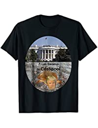 From Swamp to Cesspool T-Shirt, Political T-Shirt