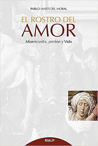 El Rostro Del Amor (Cuestiones Fundamentales): Amazon.es: PABLO MARTI DEL MORAL: Libros