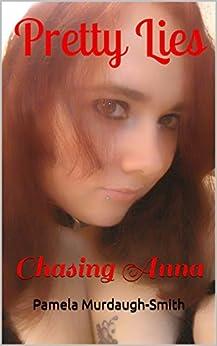 Pretty Lies: Chasing Anna by [Murdaugh-Smith, Pamela]