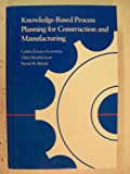img - for Knowledge-Based Process Planning for Construction and Manufacturing book / textbook / text book
