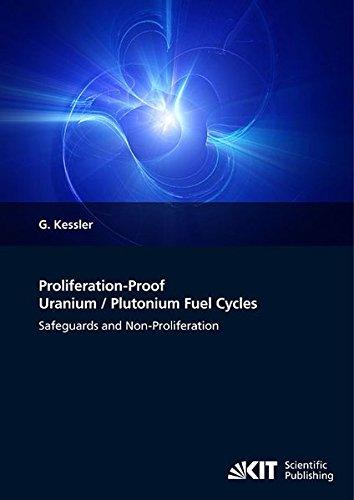 Proliferation Proof Uranium   Plutonium Fuel Cycles  Safeguards And Non Profileration