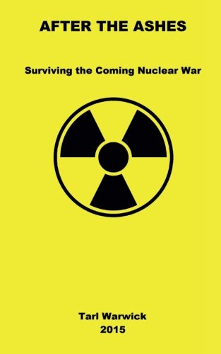 Download After The Ashes: Surviving The Coming Nuclear War pdf