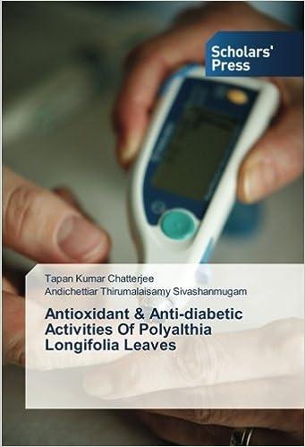 Book Antioxidant & Anti-diabetic Activities Of Polyalthia Longifolia Leaves