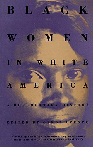 Black Women in White America: A Documentary History (Black Women In America An Historical Encyclopedia)