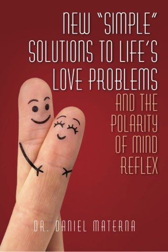 """Download New """"Simple"""" Solutions to Life's Love Problems and the Polarity of Mind Reflex pdf epub"""