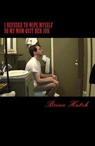 I Refused To Wipe Myself So My Mom Quit Her Job