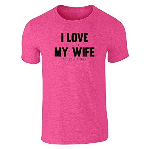 I Love It When My Wife Gets Me A Beer Funny Heather Pink 2XL Short Sleeve T-Shirt