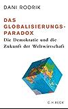 Das Globalisierungs-Paradox: Die Demokratie und die Zukunft der Weltwirtschaft