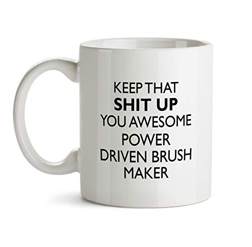 Driven Power Brush - Power Driven Brush Maker Gift Mug - You Are Awesome Profession Best Ever Coffee Cup Colleague Co-Worker Thank You Appreciation Friend Recognition Present