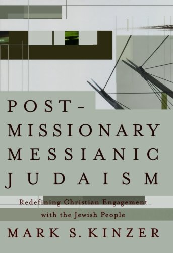Postmissionary Messianic Judaism: Redefining Christian Engagement with the Jewish People ebook