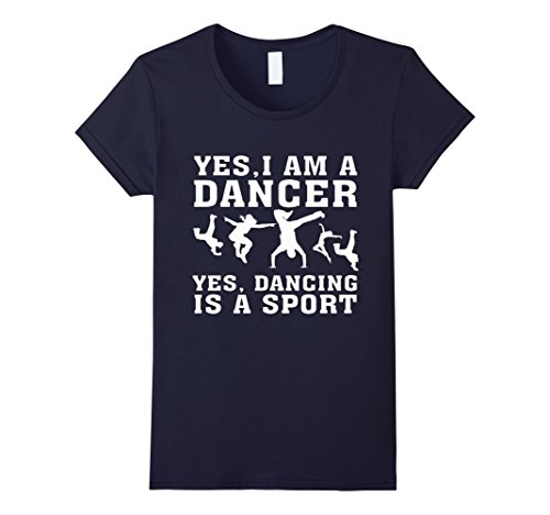 Womens Yes I Am a Dancer Yes Dancing is a Sport T-Shirt Medium Navy