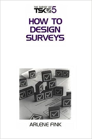 How to Design Surveys (Survey Kit, Vol 5)
