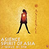 J-WAVE 「ASIENCE SPIRIT OF ASIA」